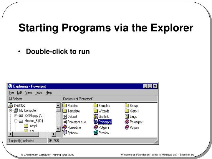 Starting Programs via the Explorer