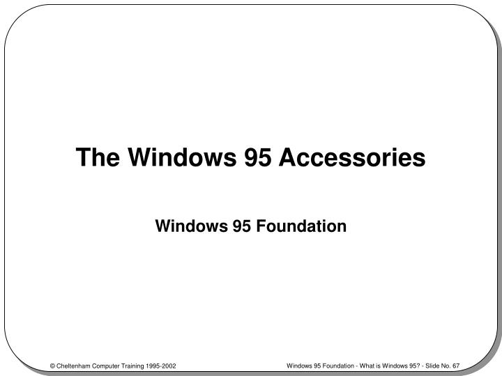 The Windows 95 Accessories