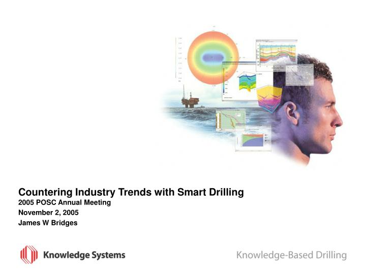 countering industry trends with smart drilling n.