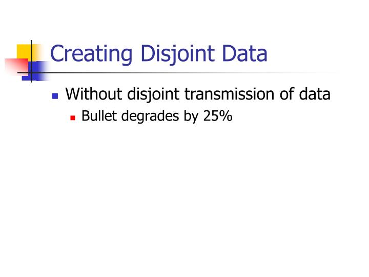 Creating Disjoint Data