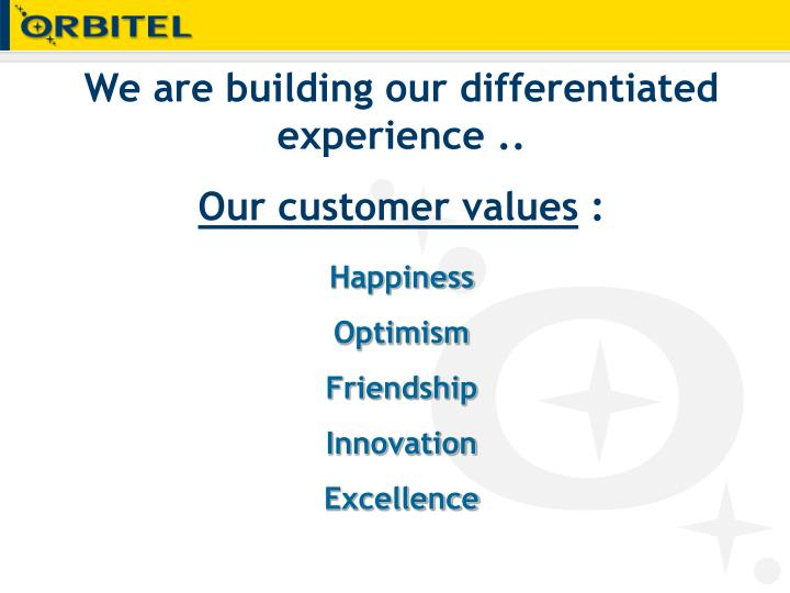 We are building our differentiated experience ..