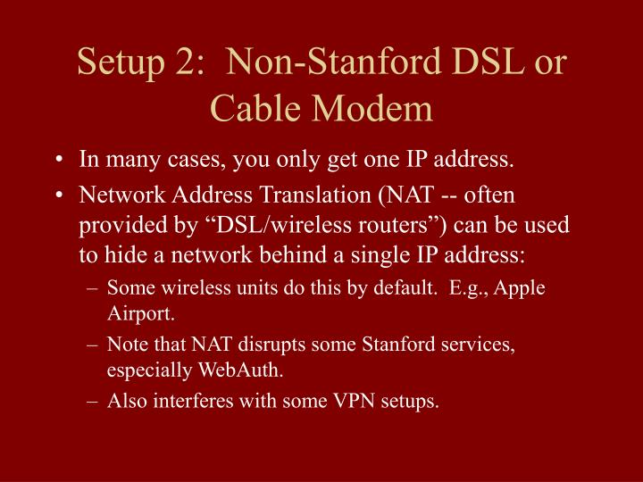 Setup 2:  Non-Stanford DSL or Cable Modem