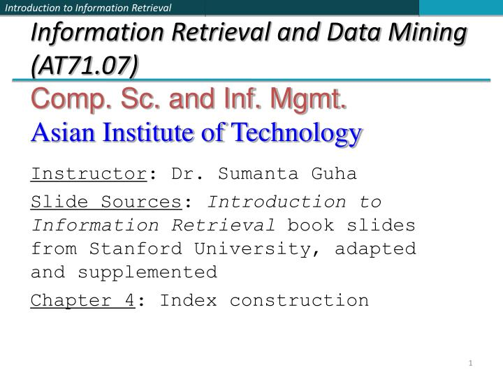 Information retrieval and data mining at71 07 comp sc and inf mgmt asian institute of technology