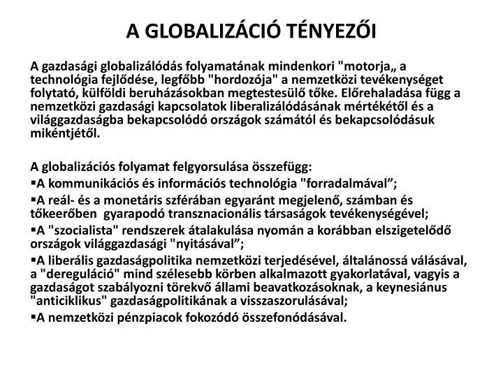 A GLOBALIZÁCIÓ TÉNYEZŐI
