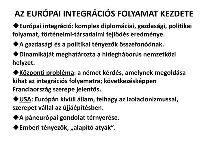Az eur pai integr ci s folyamat kezdete