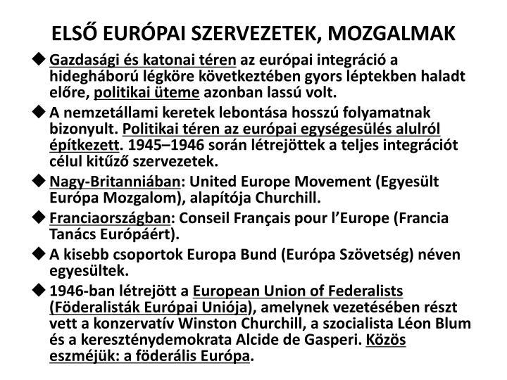 ELSŐ EURÓPAI SZERVEZETEK, MOZGALMAK