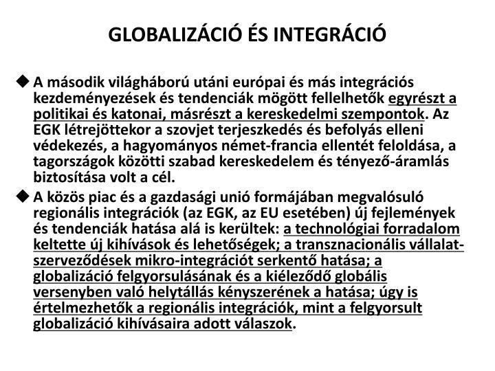 GLOBALIZÁCIÓ ÉS INTEGRÁCIÓ