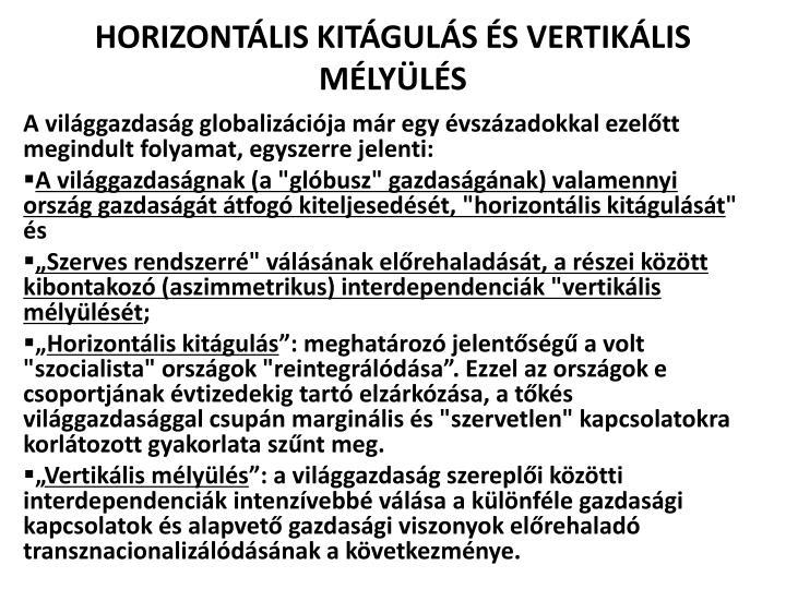 HORIZONTÁLIS KITÁGULÁS ÉS VERTIKÁLIS MÉLYÜLÉS