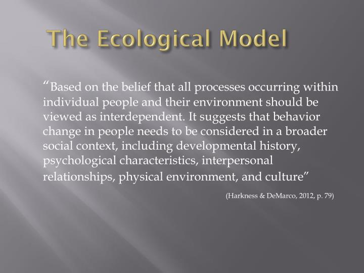The Ecological Model