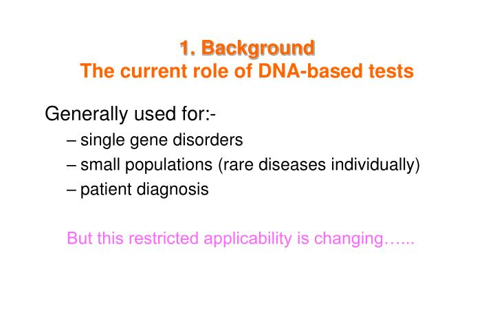1 background the current role of dna based tests