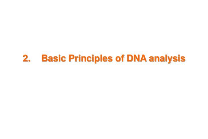 2.Basic Principles of DNA analysis