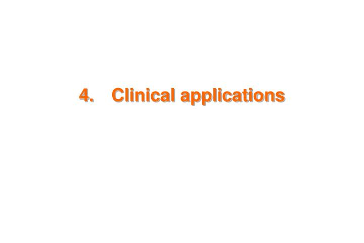 4.Clinical applications