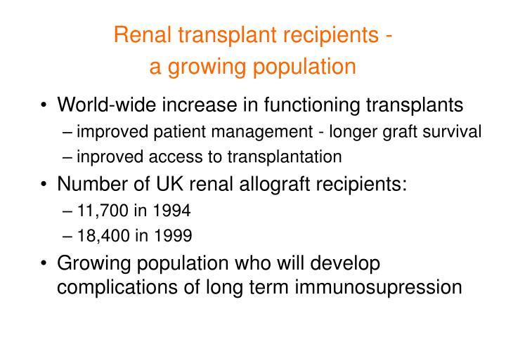 Renal transplant recipients -