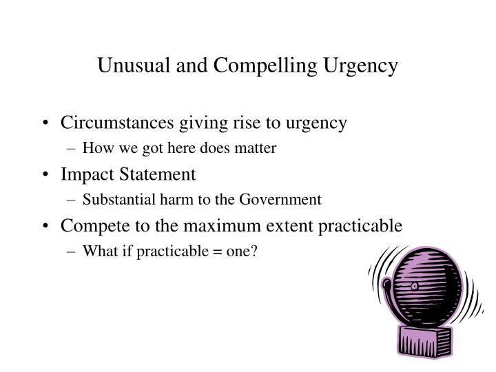 Unusual and Compelling Urgency