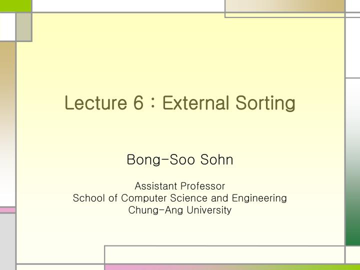 Lecture 6 external sorting