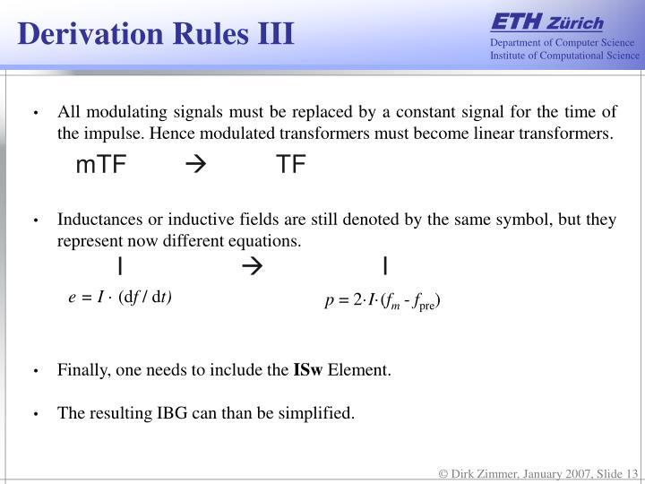Derivation Rules III