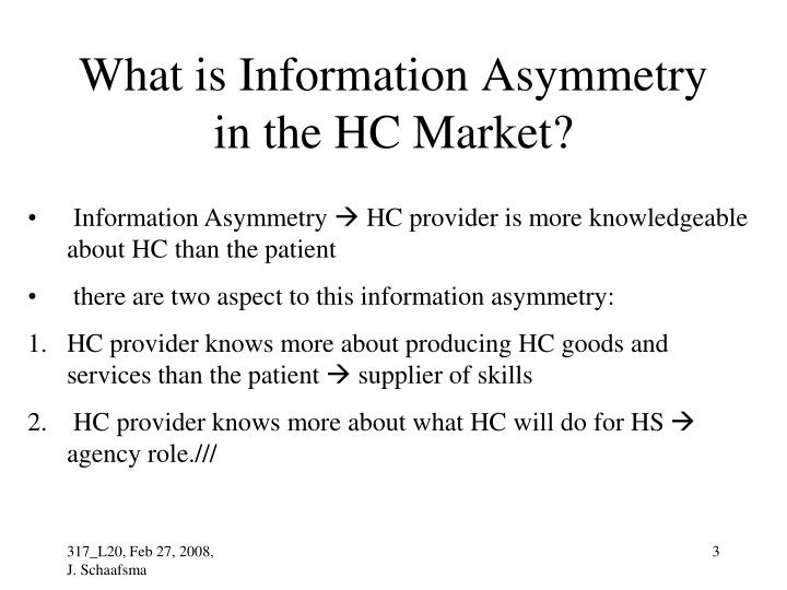 What is information asymmetry in the hc market