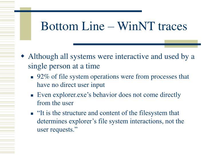 Bottom Line – WinNT traces