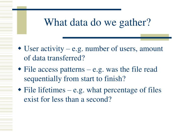 What data do we gather