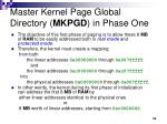 master kernel page global directory mkpgd in phase one