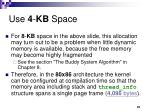 use 4 kb space