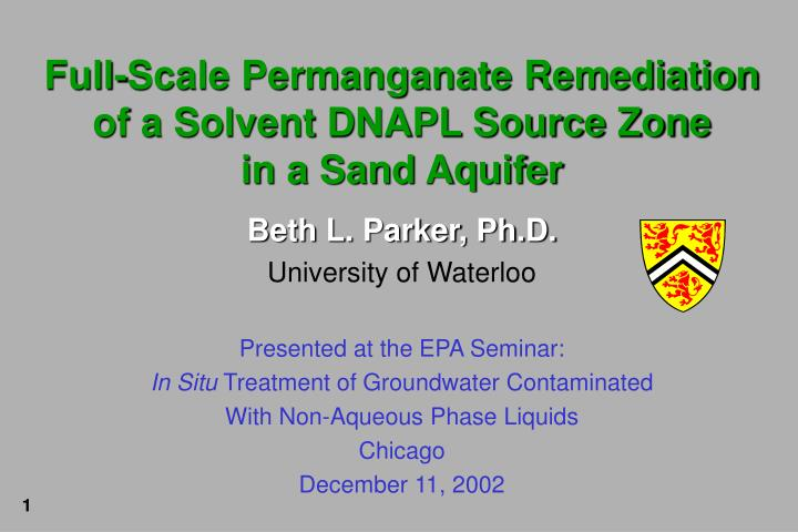full scale permanganate remediation of a solvent dnapl source zone in a sand aquifer