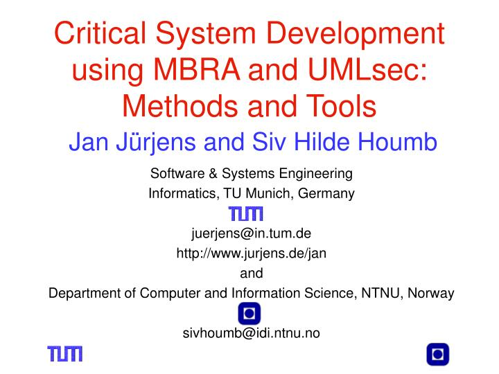 critical system development using mbra and umlsec methods and tools jan j rjens and siv hilde houmb n.
