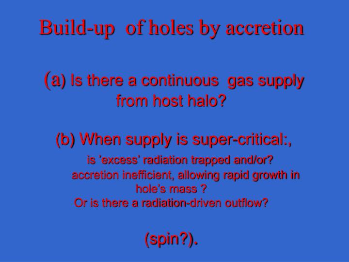 Build-up  of holes by accretion