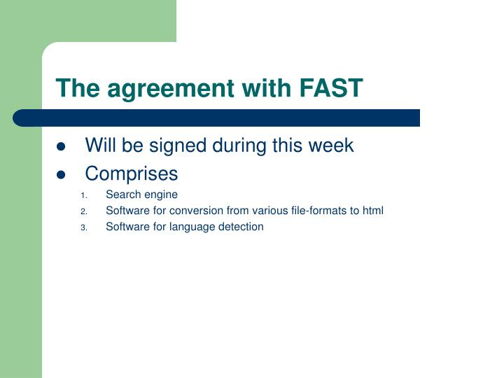 The agreement with FAST