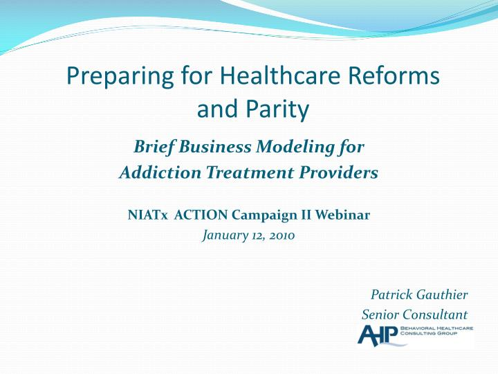 preparing for healthcare reforms and parity