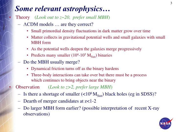 Some relevant astrophysics