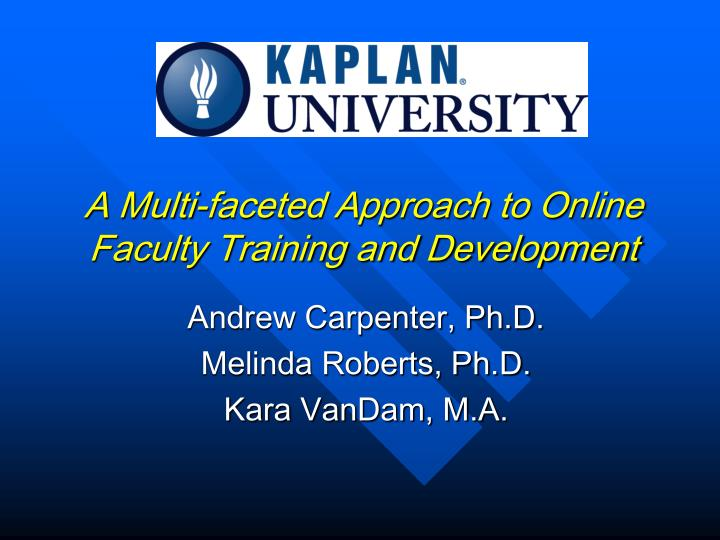 A multi faceted approach to online faculty training and development