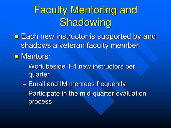 Faculty Mentoring and Shadowing