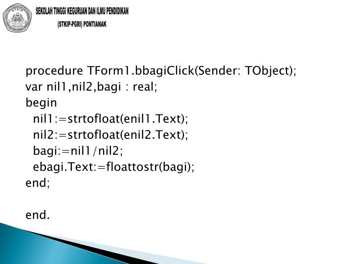 procedure TForm1.bbagiClick(Sender: