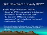 q43 re entrant or cavity bpm