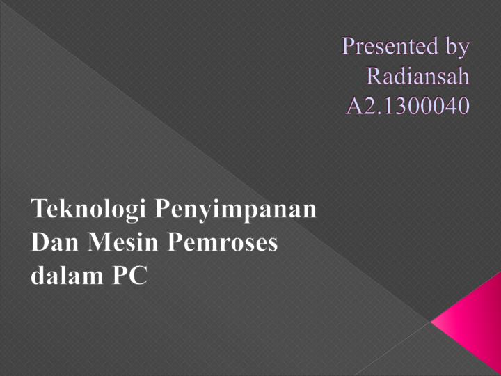 Presented by radiansah a2 1300040