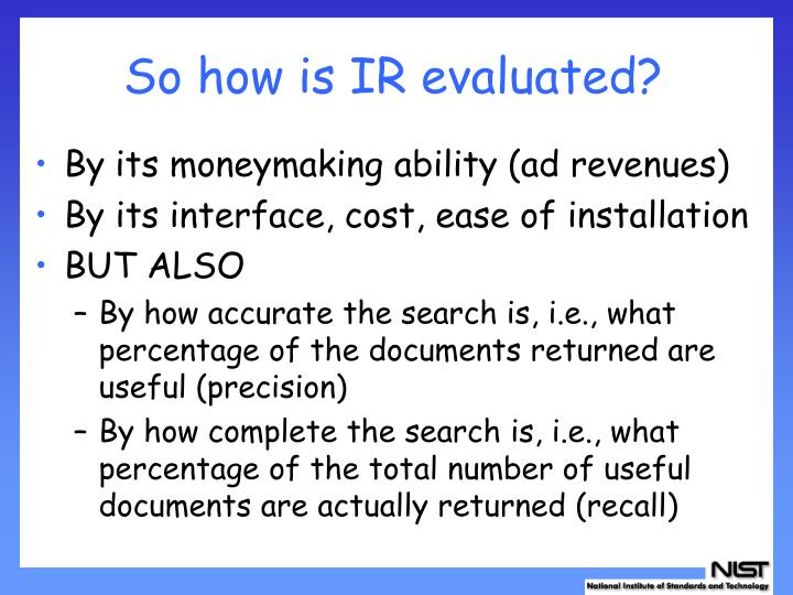 So how is ir evaluated