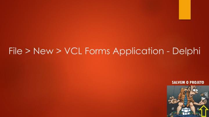 File new vcl forms application delphi