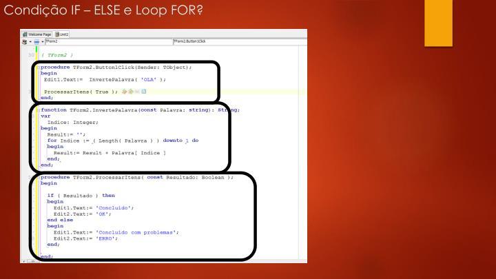 Condição IF – ELSE e Loop FOR?