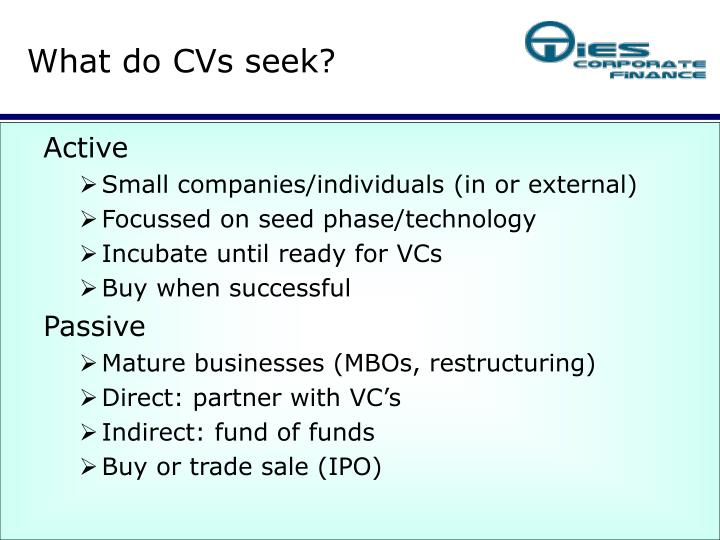 What do CVs seek?