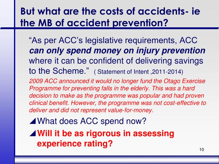 But what are the costs of accidents- ie the MB of accident prevention?