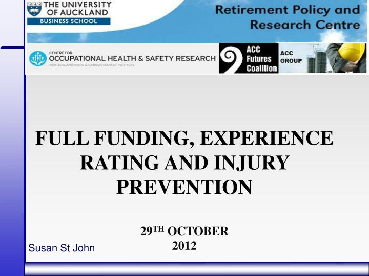Full funding experience rating and injury prevention 29 th october 2012