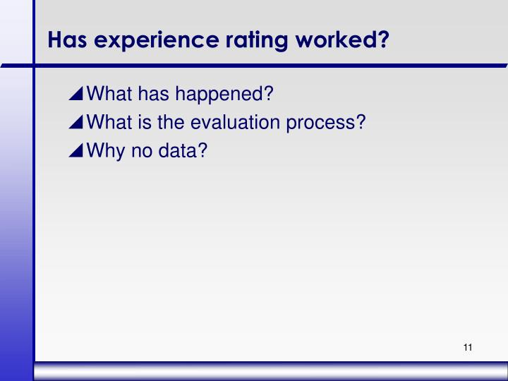 Has experience rating worked?