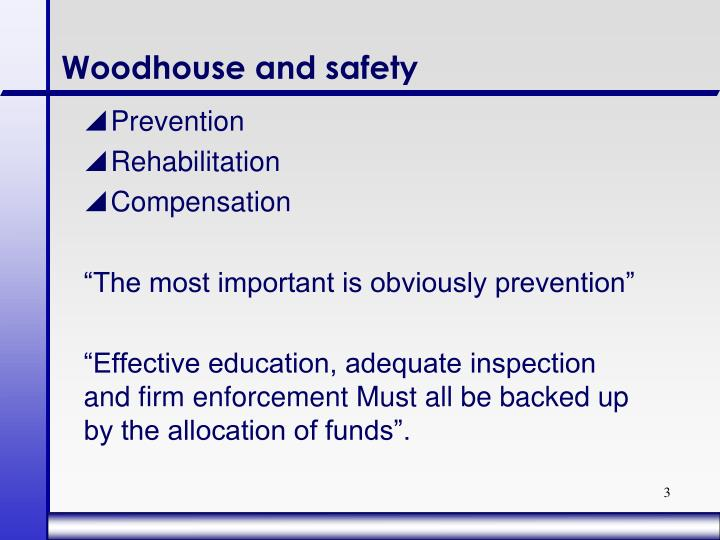 Woodhouse and safety