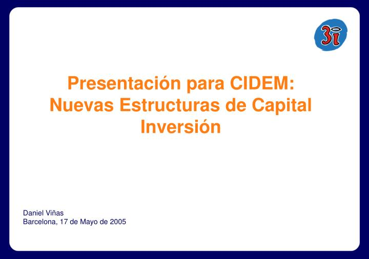 Presentaci n para cidem nuevas estructuras de capital inversi n