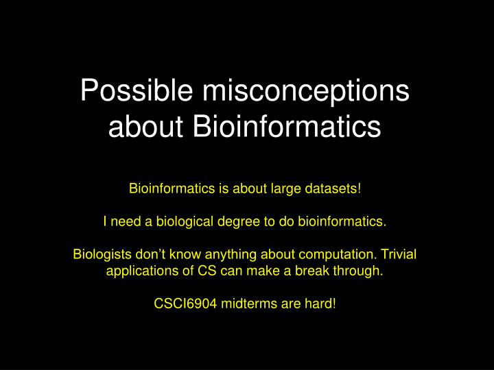 Possible misconceptions about Bioinformatics