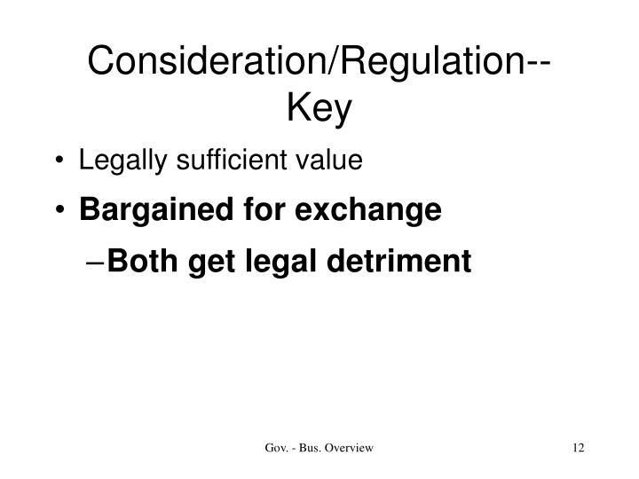 Consideration/Regulation--Key