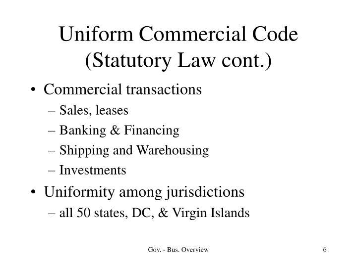 Uniform Commercial Code (Statutory Law cont.)
