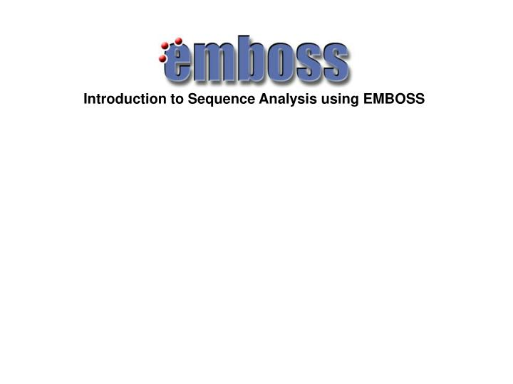 Introduction to Sequence Analysis using EMBOSS