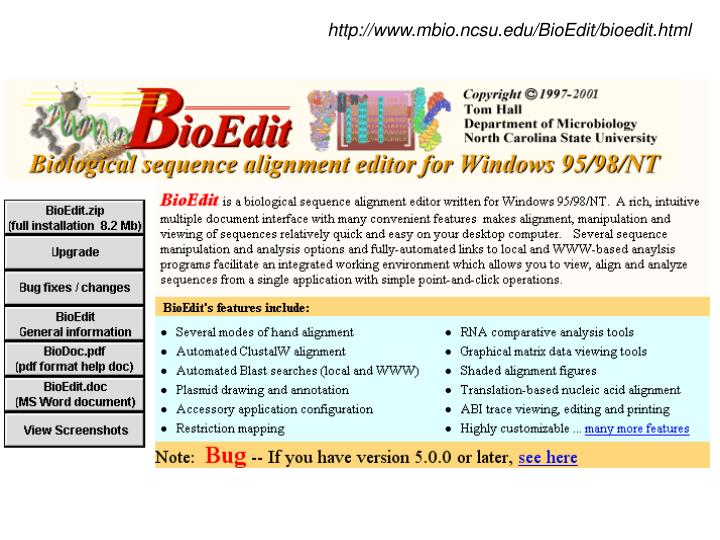 Http://www.mbio.ncsu.edu/BioEdit/bioedit.html